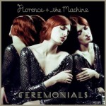 12. Florence + The Machine - Ceremonials