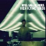 16. Noel Gallagher - Noel Gallagher's high flying birds