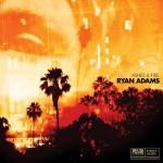 37. Ryan Adams - Ashes & fire