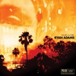 37. Ryan Adams - Ashes & fire