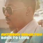 41. Anthony Hamilton - Back to love