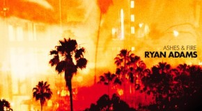 Ryan Adams – Ashes & fire (Capitol, 2011)