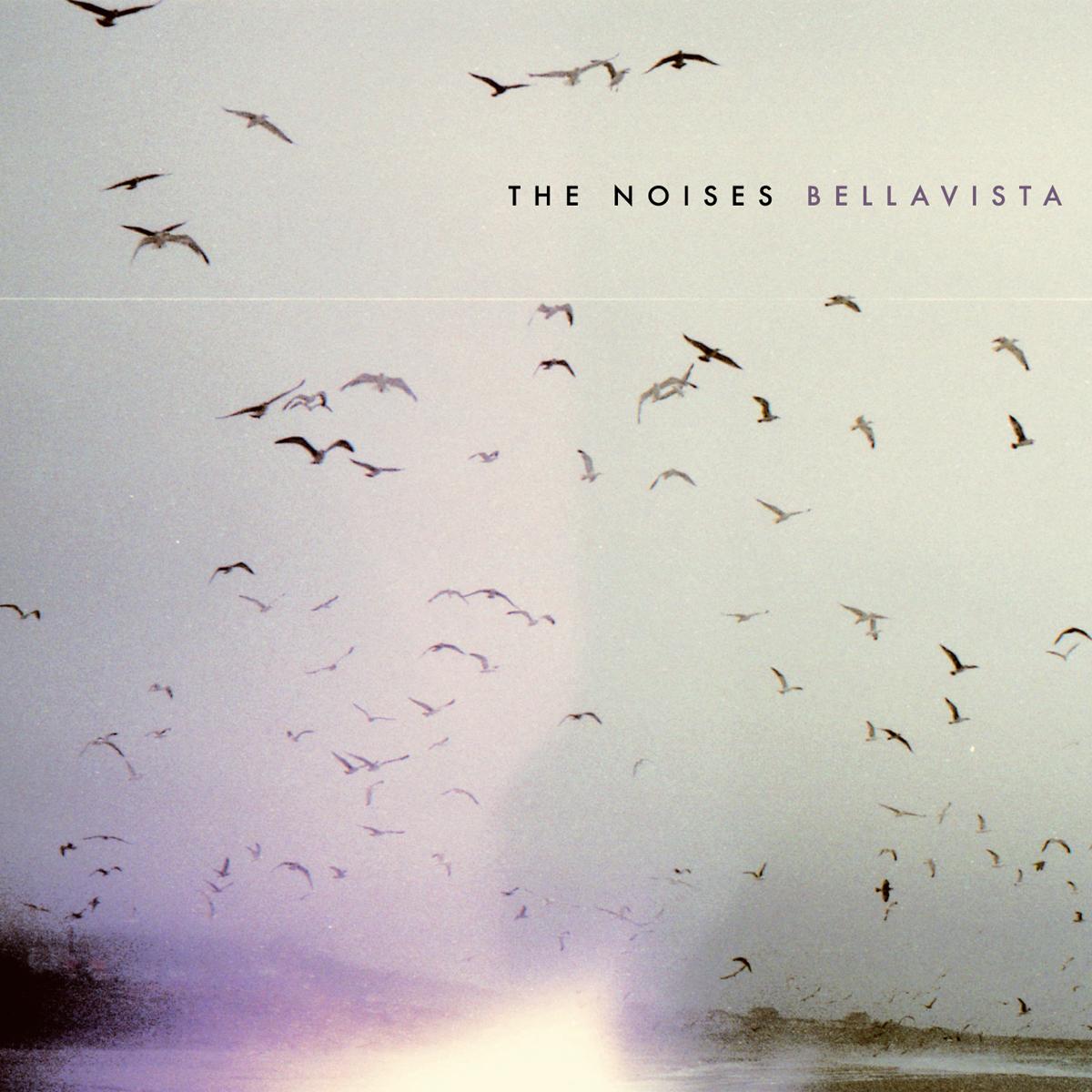 The Noises – Bellavista (BMG, 2011)