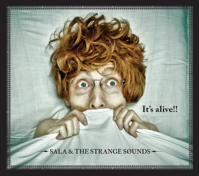 Sala & The Strange Sounds – It's alive!! (Puniko Records, 2012)