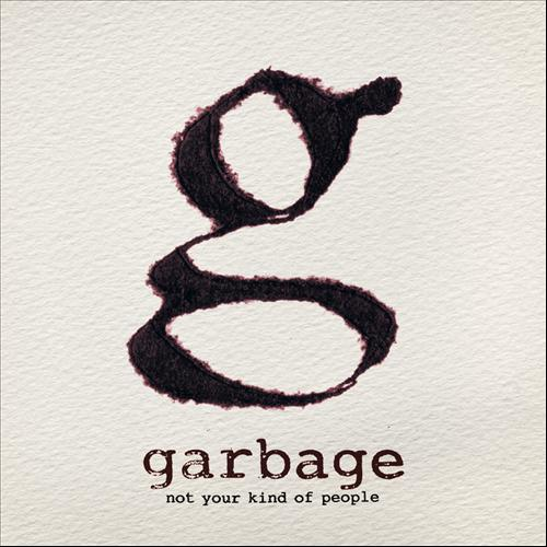 Garbage – Not your kind of people (Stunvolume, 2012)
