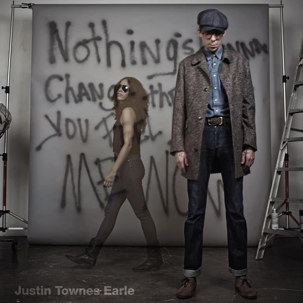 Justin Townes Earle – Nothing's gonna change the way… (Bloodshot Records, 2012)