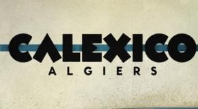 Nuevo disco de Calexico desde 2008. Mira el vídeo de su corte presentación