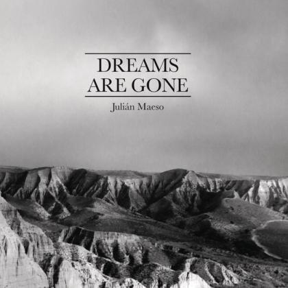 Julián Maeso – Dreams Are Gone (Sony Music, 2012)