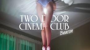 Two Door Cinema Club – Beacon (Kitsuné,2012)