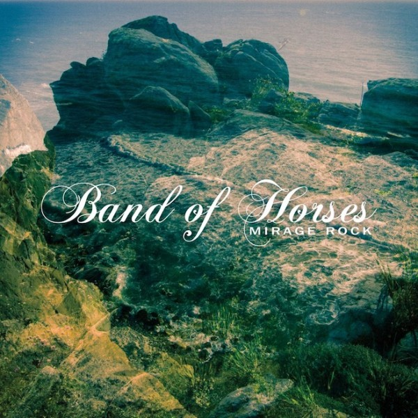 Band of Horses – Mirage Rock (Sony Music, 2012)