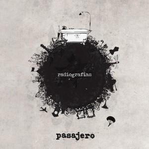 Pasajero – Radiografías (Ernie Records, 2012)