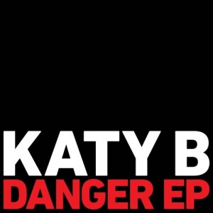 Katy B – Danger EP (Sony Music, 2012)