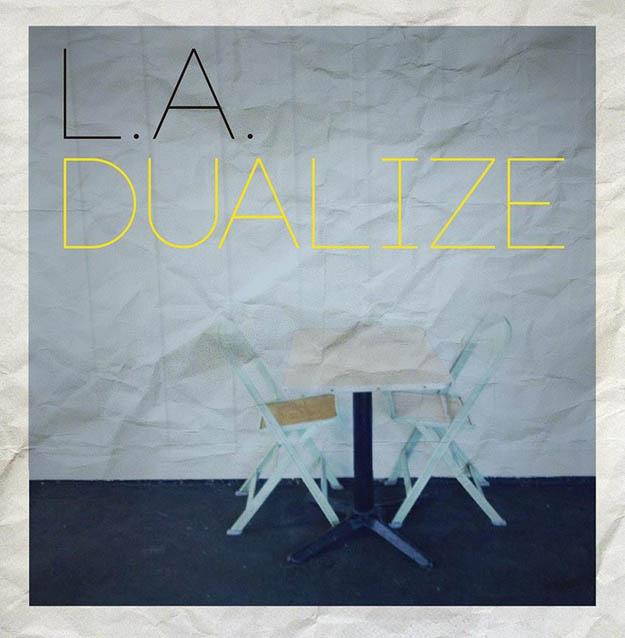 L.A. - Dualize