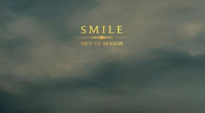 El positivismo de Smile vuelve con City Girl, primer single de Out Of Season