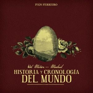 [crítica] Iván Ferreiro – Val Miñor – Madrid. Historia y cronología del mundo (Warner Music, 2013)