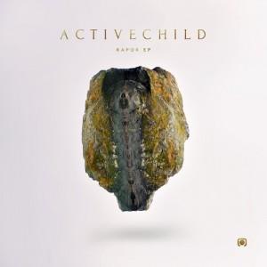 [Crítica] Active Child – Rapor. Ambientación etérea y pegada ochentera