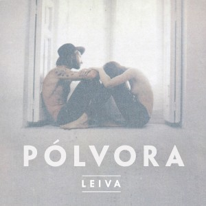 [Crítica] Leiva – Pólvora: Con paso firme y convicción