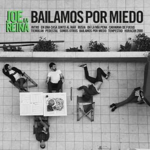 [Crítica] Joe La Reina – Bailamos por miedo. Un acertado salto al vacío