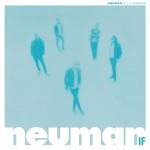 [Crítica] Neuman – If. Una maravilla impecablemente facturada