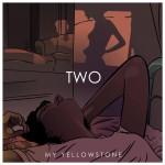 My Yellowstone – Two. La confirmación de una banda de largo recorrido