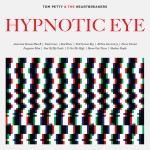 [Crítica] Tom Petty & The Heartbreakers – Hypnotic Eye. A la altura de la leyenda.