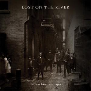 The New Basement Tapes – Lost On The River. Un tesoro desempolvado