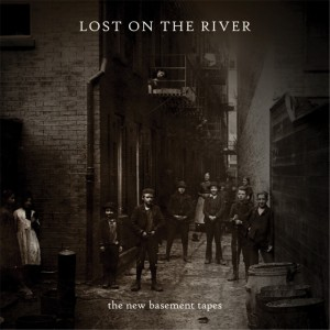 The New Basement Tapes – Lost On The River. Un tesoro desempolvado