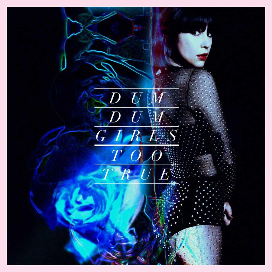 Lista mejores discos 2014 - Dum Dum Girls - Too True