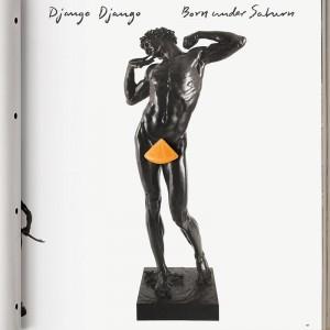 Born under Saturn: Django Django encadenados